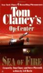 Sea of Fire - Tom Clancy, Jeff Rovin, Steve Pieczenik