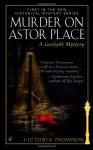 Murder on Astor Place - Victoria Thompson