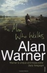 The Man Who Walks - Alan Warner