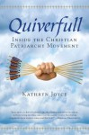 Quiverfull: Inside the Christian Patriarchy Movement - Kathryn Joyce