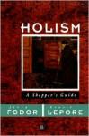 Holism - Jerry A. Fodor, Ernest Lepore