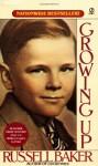 Growing Up - Russell Baker, Gilbert Riswold