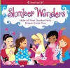 Slumber Wonders: Make All Your Slumber Party Dreams Come True (American Girls Collection Sidelines) - Aubre Andrus, Stacy Peterson