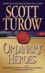 Ordinary Heroes - Scott Turow