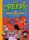 The Creeps: Book 2: The Trolls Will Feast! - Chris Schweizer