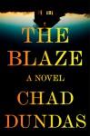 The Blaze - Chad Dundas