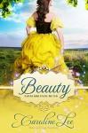 Beauty: an Everland Ever After Tale - Caroline Lee