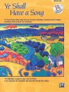 Ye Shall Have a Song: 13 Vocal Solos Featuring Famous Texts (Medium Low Voice), Book & CD - Jay Althouse