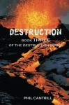 Destruction: Book Three of the Destruction Series - Phil Cantrill