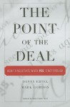 The Point of the Deal: How to Negotiate When 'Yes' Is Not Enough - Danny Ertel, Mark Gordon