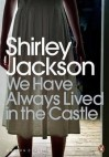 We Have Always Lived in the Castle - Shirley Jackson, Joyce Carol Oates