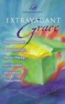 Extravagant Grace Mm For Mim: Devotions That Celebrate God's Gift Of Grace - Patsy Clairmont, Barbara Johnson, Marilyn Meberg