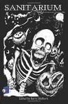 Sanitarium #026 (Sanitairum) (Volume 26) - Barry Skelhorn, Adam K, Kim Culpepper, Carl Thompson, James Tagliabue, Karen Holt, Lee Forman, S.L. Dixon, Geoffrey K. Liu, Benjamin Welton, Austin Muratori, Lex Sinclair, Terry Miller
