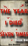 The Year I Died Seven Times Book #4 - Eric Beetner