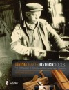 Living Crafts, Historic Tools: The Craftspeople & Collections of the Landis Valley Museum - Michael Emery, Irwin Richman