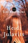 The Uses of Enchantment - Heidi Julavits
