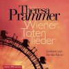 Wiener Totenlieder: 6 CDs (Ein Carlotta-Fiore-Krimi, Band 1) - Theresa Prammer, Vanida Karun