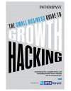 The Small Business Guide to Growth Hacking - Fast Company, Chuck Salter, J.J. McCorvey, Guy Kawasaki, Ryan Holiday, Sophia Amoruso
