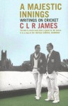 A Majestic Innings: Writings on Cricket - C.L.R. James