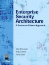 Enterprise Security Architecture: A Business-Driven Approach - John Sherwood, Andrew Clark