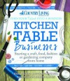 Kitchen Table Businesses: Starting a craft, food, fashion or gardening company from home - Emma Jones