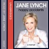 Happy Accidents - Jane Lynch, Jane Lynch, HarperCollins Publishers Limited