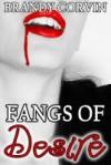 Fangs of Desire: Vampire Erotica (Fangs of a Vampire) - Brandy Corvin