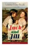 Jack and Jill - Louisa May Alcott