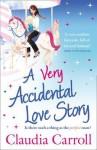 A Very Accidental Love Story - Claudia Carroll