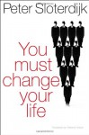 You Must Change Your Life - Peter Sloterdijk