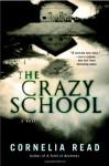 The Crazy School - Cornelia Read