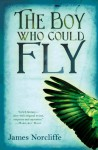 The Boy Who Could Fly - James Norcliffe