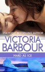 Hard As Ice (Heart's Ease Book 2) - Victoria Barbour