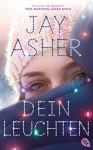 Dein Leuchten (German Edition) - Jay Asher, Karen Gerwig