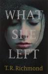 What She Left - T.R. Richmond