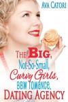The Big, Not-So-Small, Curvy Girls Dating Agency - Ava Catori
