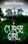 Curse Girl - Mark Mackey