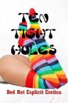 Ten Tight Holes: Ten Anal Sex Erotica Stories - Sarah Blitz, Connie Hastings, Nycole Folk, Amy Dupont, Angela Ward, Toni Smoke, Tanya Tung, Marilyn More, Constance Slight, Fran Diaz