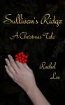 Sullivan's Ridge: A Christmas Tale - Caroline Lee