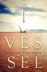 Vessel - Andrew J. Morgan, Victor Bevine