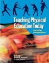 Teaching Physical Education Today: Canadian Perspectives - Lynn Randall, Dan Robinson