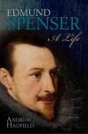 Edmund Spenser: A Life - Andrew Hadfield