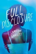 Full Disclosure - Camryn Garrett