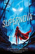 Supernova - Marissa Meyer