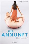 Cassia & Ky - Die Ankunft: Band 3 (German Edition) - Stefanie Schäfer,Ally Condie