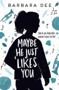 Maybe He Just Likes You - Barbara Dee
