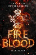Fireblood (The Frostblood Saga) - Elly Blake