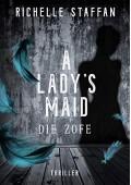 A Lady's Maid. Die Zofe - Richelle Staffan