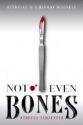 Not Even Bones (Market of Monsters) - Rebecca Schaeffer