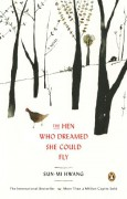 The Hen Who Dreamed She Could Fly - Kim Chi-Young,Sun-mi Hwang,Nomoco